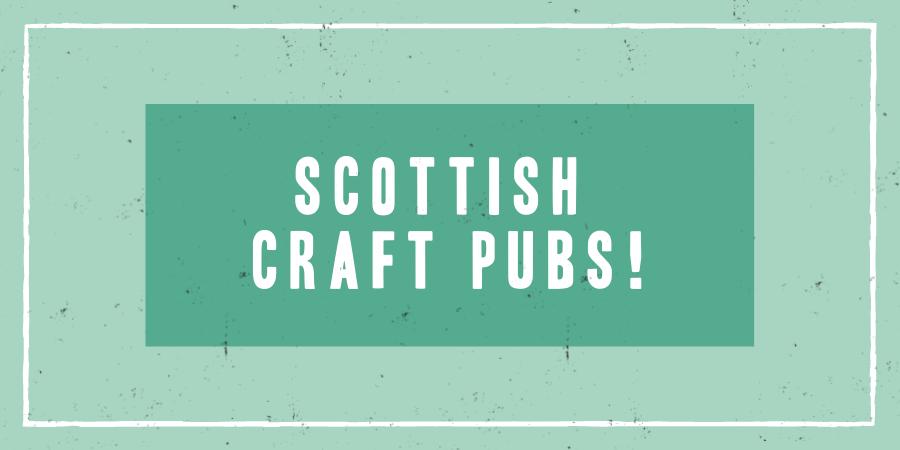 Scottish Craft Pubs now open!