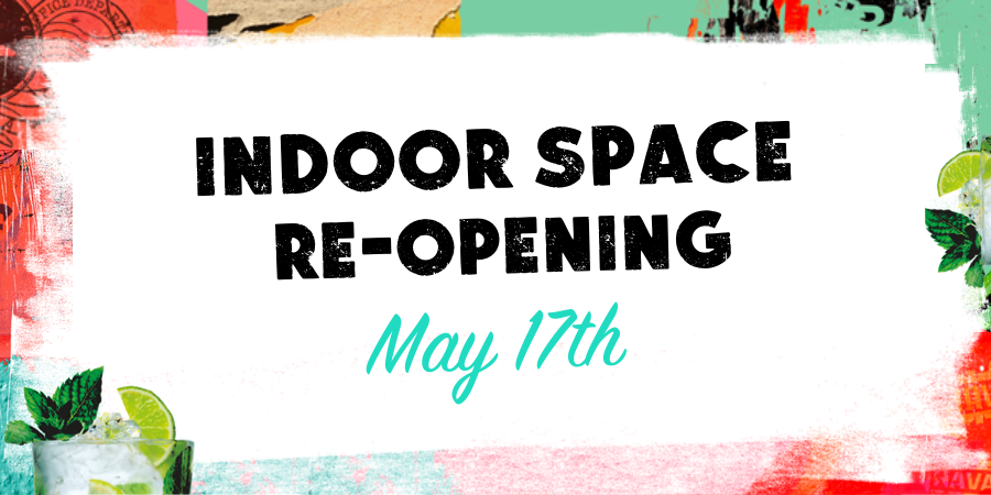 Indoor space re-opening May 17th