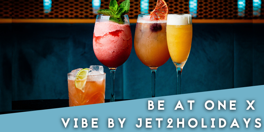 Be At One X VIBE by Jet2Holidays