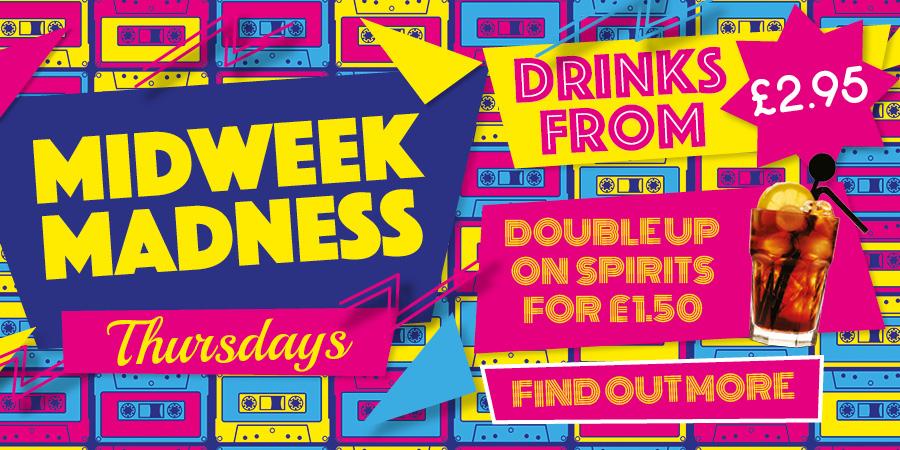 Midweek Madness - Thursdays