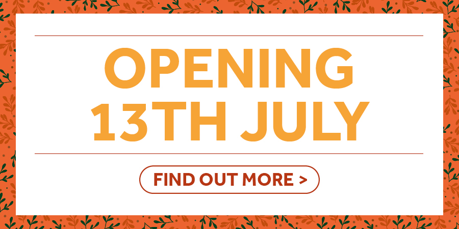 Opening Soon - 13th July
