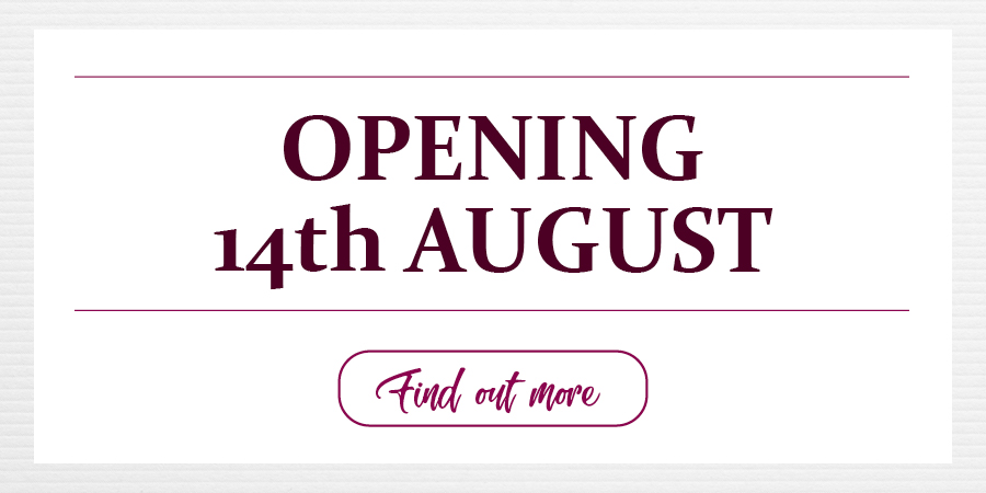 Opening Soon - 14th Aug