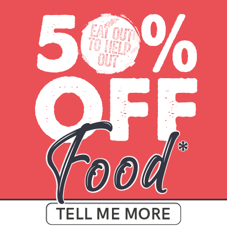Eat Out To Help Out | 50% Off Food