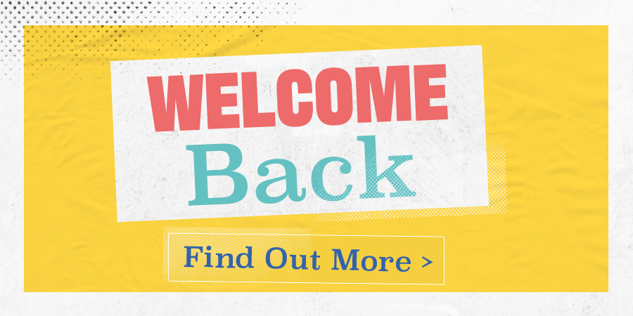 Welcome Back 6th July