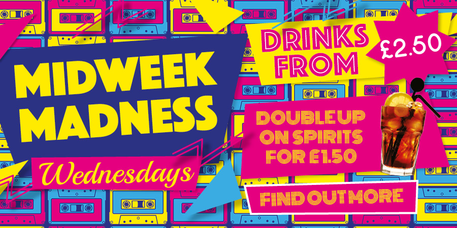 Midweek Madness - Wednesdays