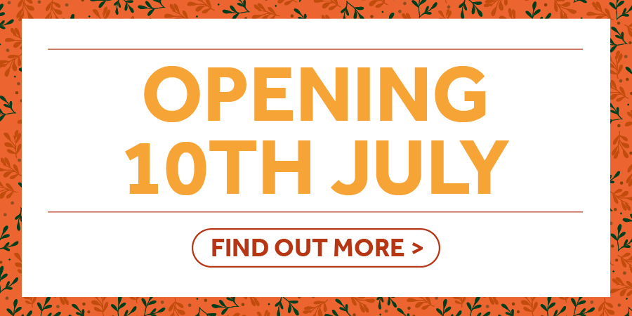 Opening Soon - 10th July