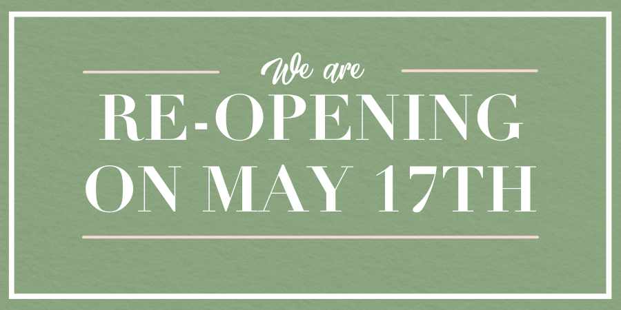 We are re-open on May 17th
