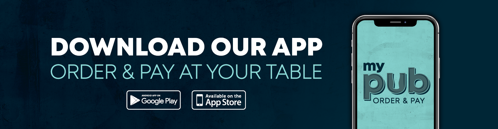 Download Our App - Order & Pay At Your Table