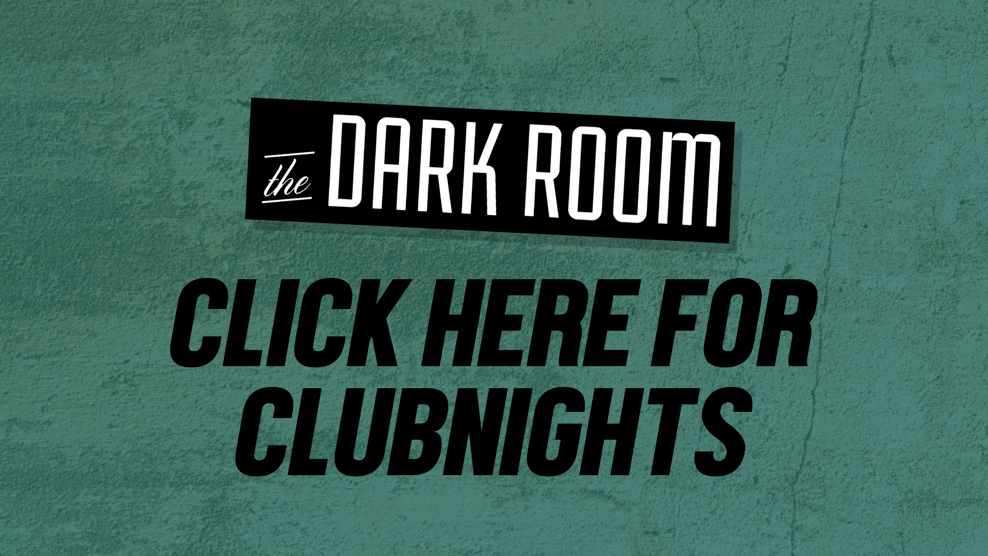 Clubnights at The Dark Room