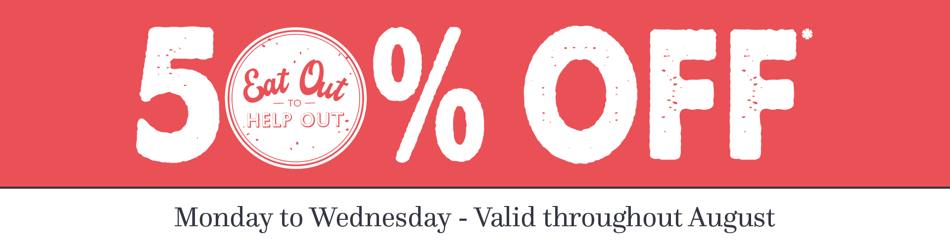 50% Off Food in August*